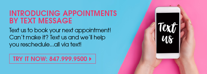 Text us to book an appointment at 847.999.9500